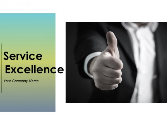 Service Excellence Ppt PowerPoint Presentation Complete Deck With Slides