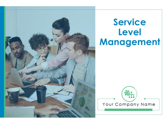 Service Level Management Ppt PowerPoint Presentation Complete Deck With Slides