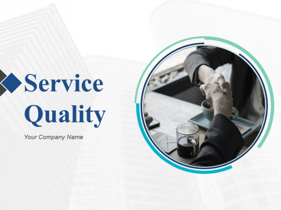 Service Quality Ppt PowerPoint Presentation Complete Deck With Slides
