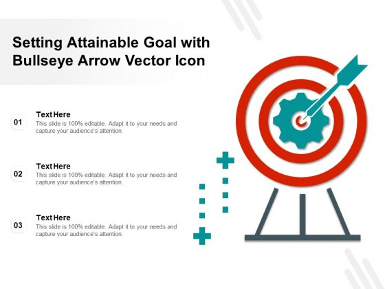 Setting Attainable Goal With Bullseye Arrow Vector Icon Ppt PowerPoint Presentation Show Display PDF