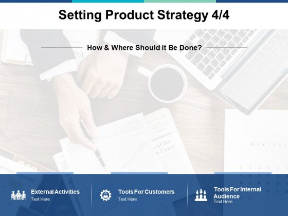Setting Product Strategy Business Ppt PowerPoint Presentation Summary Designs Download