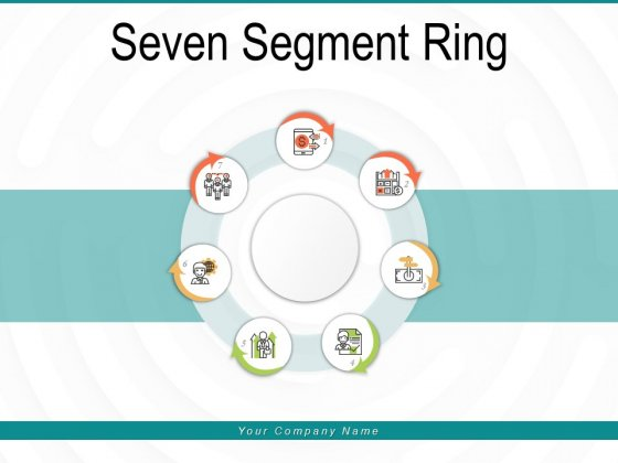 Seven Segment Ring Process Information Ppt PowerPoint Presentation Complete Deck