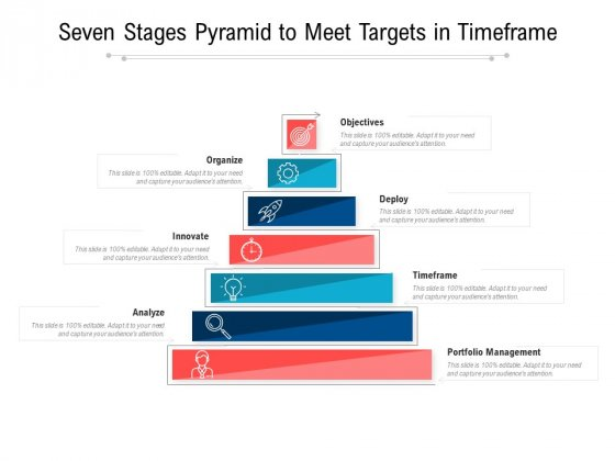Seven Stages Pyramid To Meet Targets In Timeframe Ppt PowerPoint Presentation Infographic Template Diagrams PDF