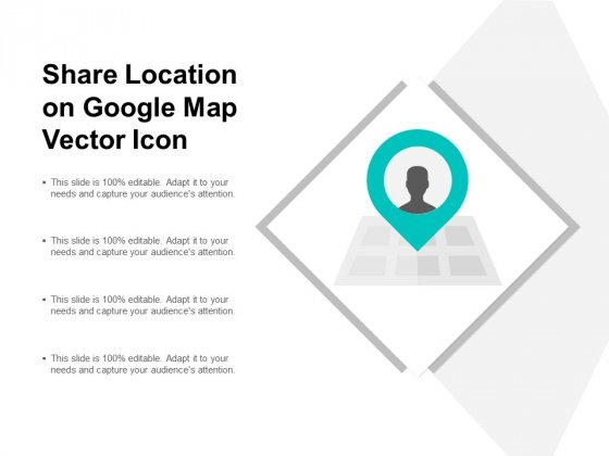 Share Location On Google Map Vector Icon Ppt PowerPoint Presentation Outline Sample