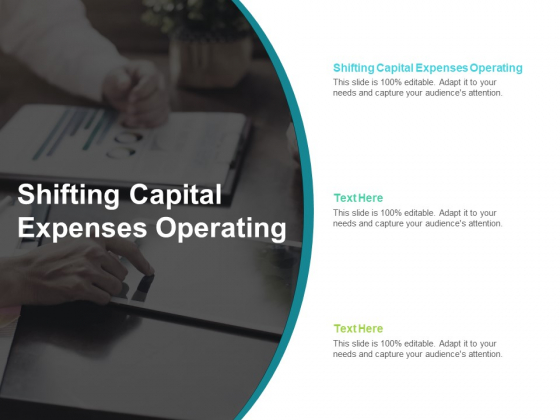 Shifting Capital Expenses Operating Ppt PowerPoint Presentation Inspiration Graphics Cpb
