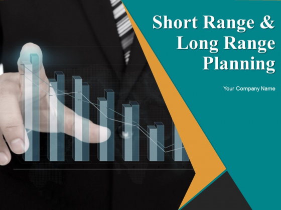 Short Range And Long Range Planning Ppt PowerPoint Presentation Complete Deck With Slides