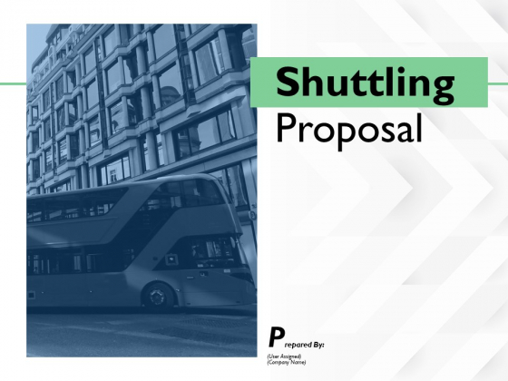 Shuttling Proposal Ppt PowerPoint Presentation Complete Deck With Slides