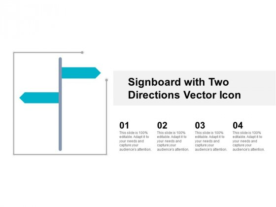 Signboard With Two Directions Vector Icon Ppt Powerpoint Presentation Model Demonstration