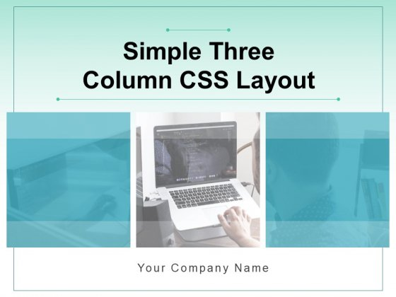 Simple Three Column CSS Layout Content Icons Strip Layout Ppt PowerPoint Presentation Complete Deck