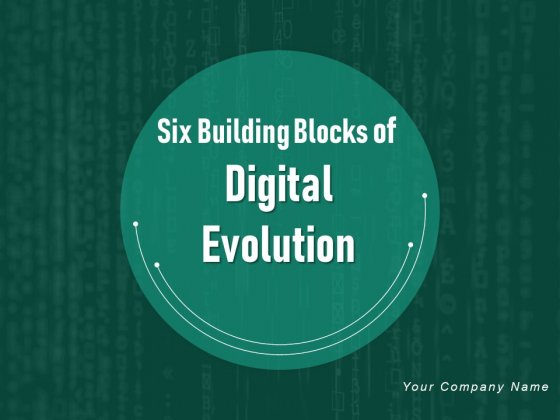 Six Building Blocks Of Digital Evolution Ppt PowerPoint Presentation Complete Deck With Slides