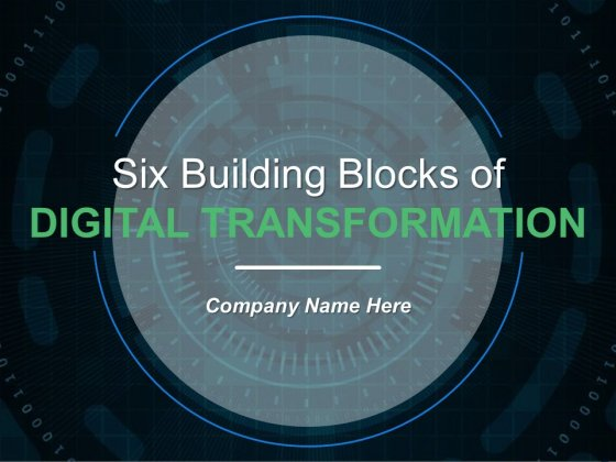 Six Building Blocks Of Digital Transformation Ppt PowerPoint Presentation Complete Deck With Slides