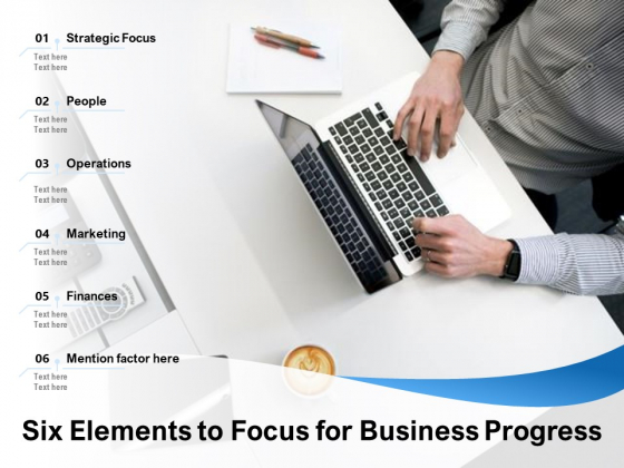 Six Elements To Focus For Business Progress Ppt PowerPoint Presentation Professional Skills PDF
