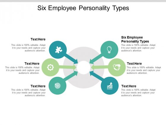 Six Employee Personality Types Ppt PowerPoint Presentation Pictures Demonstration Cpb