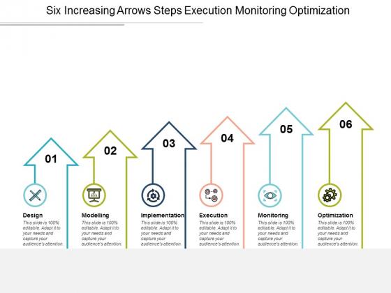Six Increasing Arrows Steps Execution Monitoring Optimization Ppt Powerpoint Presentation Gallery Portfolio