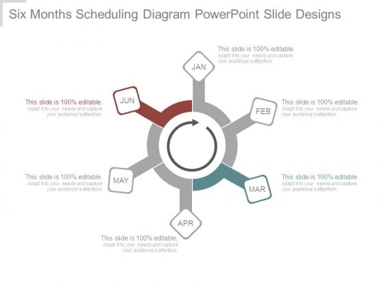Six Months Scheduling Diagram Powerpoint Slide Designs