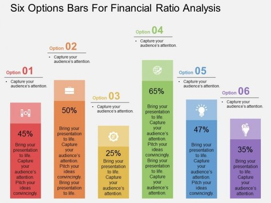 Six Options Bars For Financial Ratio Analysis Powerpoint Template