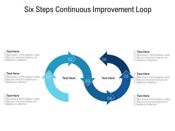 Six Steps Continuous Improvement Loop Ppt PowerPoint Presentation Styles Design Ideas PDF