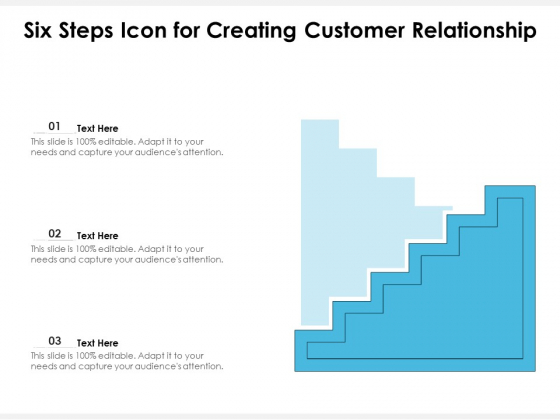 Six Steps Icon For Creating Customer Relationship Ppt PowerPoint Presentation Summary Examples PDF