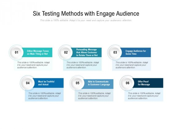 Six Testing Methods With Engage Audience Ppt PowerPoint Presentation Styles Format