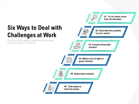 Six Ways To Deal With Challenges At Work Ppt PowerPoint Presentation Summary Smartart