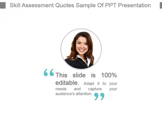 Skill Assessment Quotes Sample Of Ppt Presentation Powerpoint Templates Best quotes authors topics about us contact us. skill assessment quotes sample of ppt