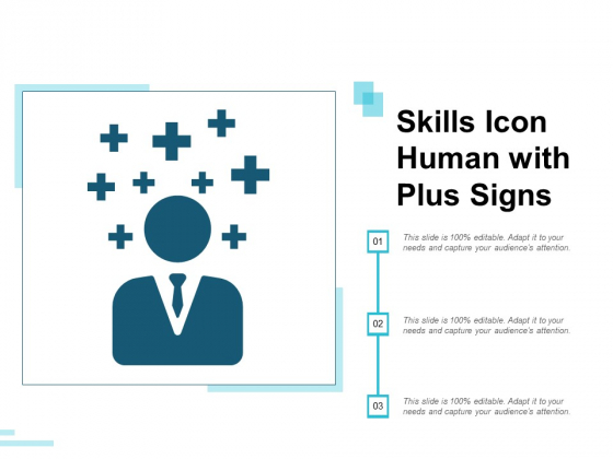 Skills Icon Human With Plus Signs Ppt Powerpoint Presentation File Example Introduction