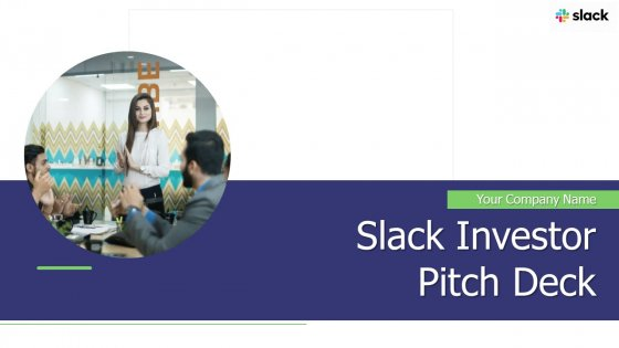 Slack Investor Pitch Deck Ppt PowerPoint Presentation Complete Deck With Slides