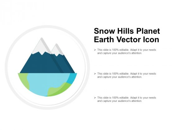 Snow Hills Planet Earth Vector Icon Ppt PowerPoint Presentation Outline Ideas