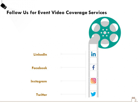 Social_Gathering_Movie_Making_Follow_Us_For_Event_Video_Coverage_Services_Ppt_Infographics_Templates_PDF_Slide_1