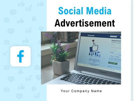 Social Media Advertisement Ppt PowerPoint Presentation Complete Deck With Slides