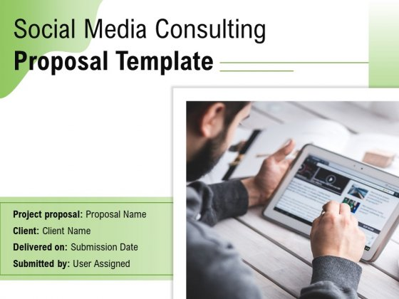 Social Media Consulting Proposal Template Ppt PowerPoint Presentation Complete Deck With Slides