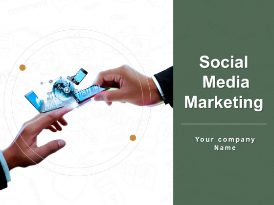 Social Media Marketing Ppt PowerPoint Presentation Complete Deck With Slides