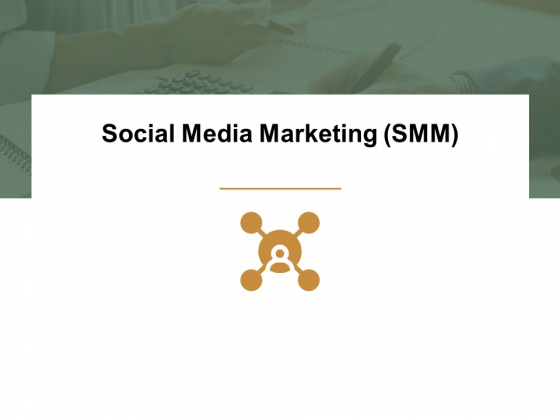 Social Media Marketing SMM Ppt PowerPoint Presentation Show Designs