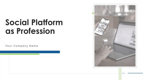 Social Platform As Profession Ppt PowerPoint Presentation Complete Deck With Slides