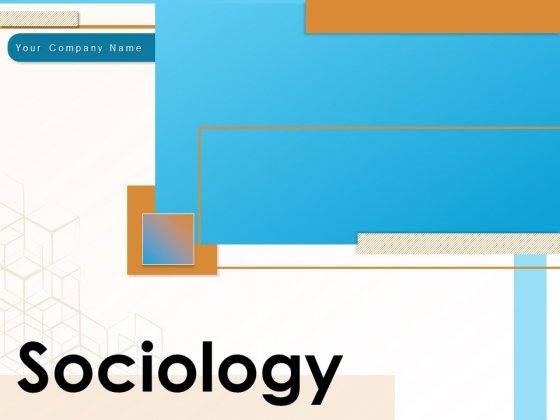 Sociology Social Information Time Ppt PowerPoint Presentation Complete Deck