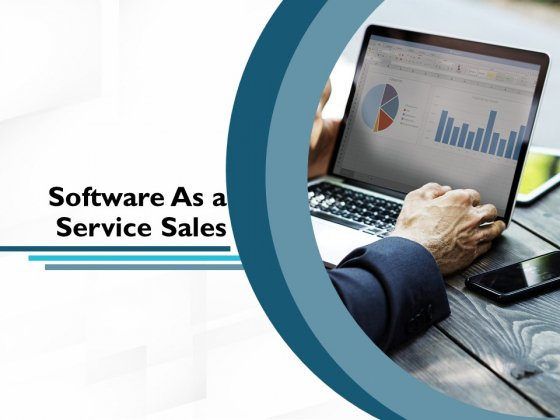 Software As A Service Sales Ppt PowerPoint Presentation Complete Deck With Slides