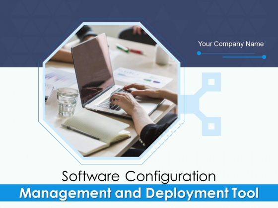 Software Configuration Management And Deployment Tool Ppt PowerPoint Presentation Complete Deck With Slides