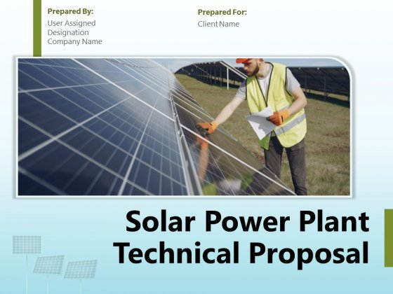 Solar Power Plant Technical Proposal Ppt PowerPoint Presentation Complete Deck With Slides