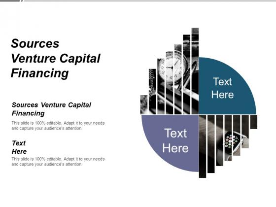 Sources Venture Capital Financing Ppt PowerPoint Presentation Visual Aids Deck