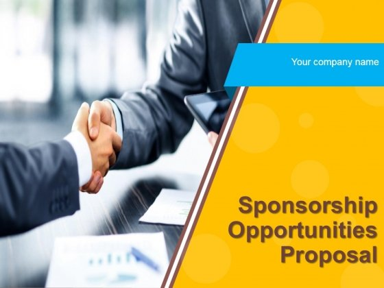 Sponsorship Opportunities Proposal Ppt PowerPoint Presentation Complete Deck With Slides
