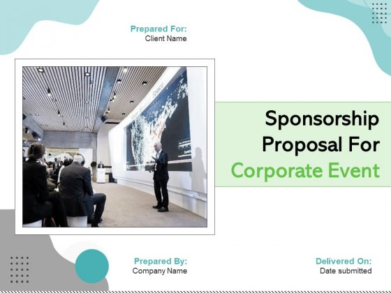 Sponsorship Proposal For Corporate Event Ppt PowerPoint Presentation Complete Deck With Slides