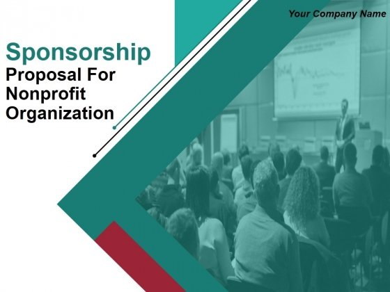 Sponsorship Proposal For Nonprofit Organization Ppt PowerPoint Presentation Complete Deck With Slides