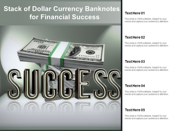 Stack Of Dollar Currency Banknotes For Financial Success Ppt Powerpoint Presentation Slides Background