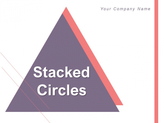 Stacked Circles Stacked Rings Round Ball Ppt PowerPoint Presentation Complete Deck