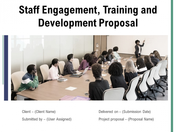 Staff Engagement Training And Development Proposal Ppt PowerPoint Presentation Complete Deck With Slides