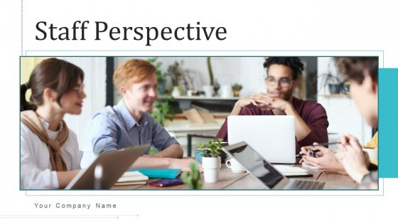 Staff Perspective Process Survey Ppt PowerPoint Presentation Complete Deck With Slides