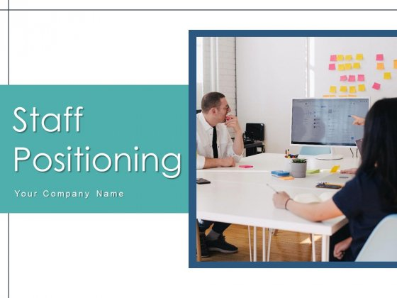 Staff Positioning Goal Communications Ppt PowerPoint Presentation Complete Deck