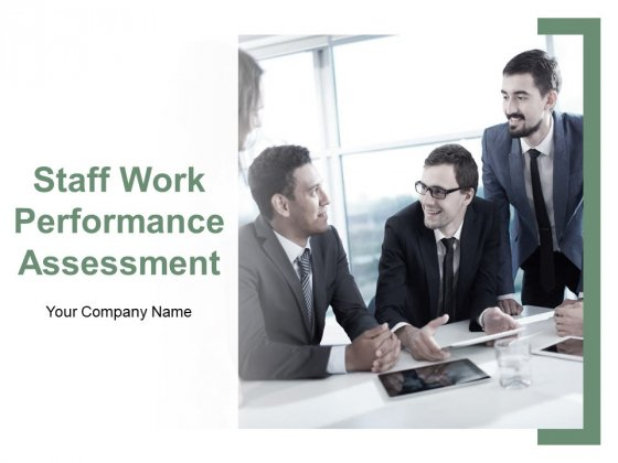 Staff Work Performance Assessment Ppt PowerPoint Presentation Complete Deck With Slides