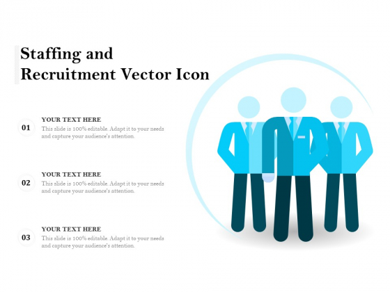 Staffing And Recruitment Vector Icon Ppt PowerPoint Presentation Ideas Skills PDF