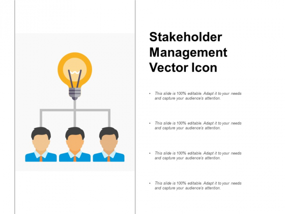 Stakeholder Management Vector Icon Ppt Powerpoint Presentation Infographic Template Portfolio